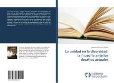 Portada del libro de La unidad en la diversidad: la filosofía ante los desafíos actuales