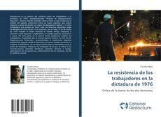 Buchcover von La resistencia de los trabajadores en la dictadura de 1976