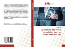 Couverture de La sélection des vues à matérialiser dans les médiateurs hybrides