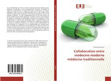 Bookcover of Collaboration entre médecine moderne médecine traditionnelle