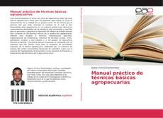 Portada del libro de Manual práctico de técnicas básicas agropecuarias
