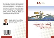 A comparative study of the resilience of coal logistics chains kitap kapağı
