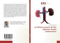 La lithiase urinaire de l'Est Algérien: études préliminaires kitap kapağı