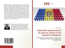 Portada del libro de Population ageing impact on pension system in the Republic of Moldova