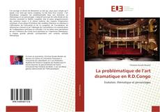 Bookcover of La problématique de l'art dramatique en R.D.Congo