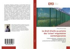 """Couverture de Le droit d'asile au prisme des """"crises"""" migratoires contemporaines"""