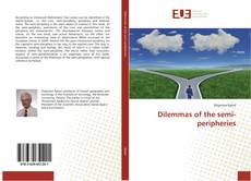 Bookcover of Dilemmas of the semi-peripheries