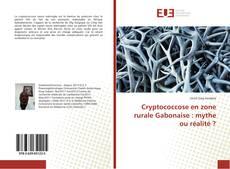 Copertina di Cryptococcose en zone rurale Gabonaise : mythe ou réalité ?