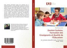 Couverture de Gestion Scolaire, Formation des Enseignants et Qualité de l'Éducation: