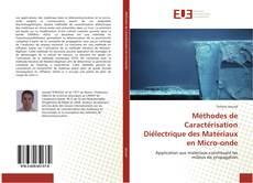 Couverture de Méthodes de Caractérisation Diélectrique des Matériaux en Micro-onde