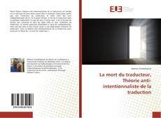 Bookcover of La mort du traducteur, Théorie anti-intentionnaliste de la traduction