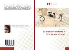 Couverture de La mémoire du texte à l'ère du numérique