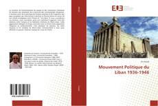 Bookcover of Mouvement Politique du Liban 1936-1946