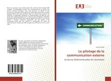 Bookcover of Le pilotage de la communication externe