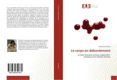Bookcover of Le corps en débordement
