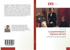 Bookcover of La psychanalyse à l'épreuve de l'art