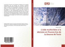 L'aide multicritère à la décision en finance-Cas de La bourse de Tunis kitap kapağı