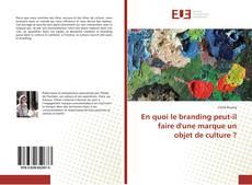 Buchcover von En quoi le branding peut-il faire d'une marque un objet de culture ?