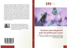 Portada del libro de Services auto-adaptatifs pour les grilles pair-à-pair