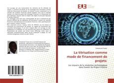 Copertina di La titrisation comme mode de financement de projets: