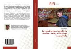 Copertina di La construction sociale du nombre: Valeur d'échange et cardinale
