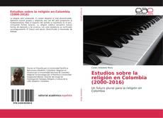 Bookcover of Estudios sobre la religión en Colombia (2000-2016)