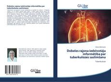 Portada del libro de Dobeles rajona iedzīvotāju informētība par tuberkulozes saslimšanu