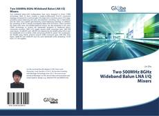 Bookcover of Two 500MHz 8GHz Wideband Balun LNA I/Q Mixers