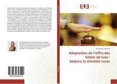 Bookcover of Adaptation de l'offre des hôtels de luxe : Séduire la clientèle russe