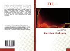 Bookcover of Bioéthique et religions