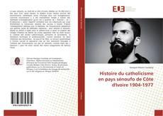 Capa do livro de Histoire du catholicisme en pays sénoufo de Côte d'Ivoire 1904-1977