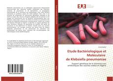Bookcover of Etude Bactériologique et Moléculaire de Klebsiella pneumoniae