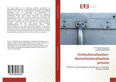 Bookcover of Institutionalization-deinstitutionalization process