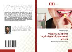 Arbidol: an antiviral against globally prevalent viruses kitap kapağı