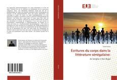 Bookcover of Écritures du corps dans la littérature sénégalaise: