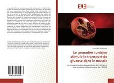Capa do livro de Le grenadier tunisien stimule le transport de glucose dans le muscle
