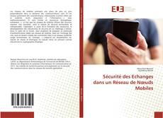 Bookcover of Sécurité des Echanges dans un Réseau de Nœuds Mobiles