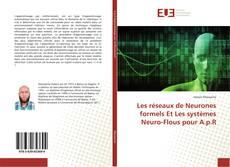 Les réseaux de Neurones formels Et Les systèmes Neuro-Flous pour A.p.R kitap kapağı