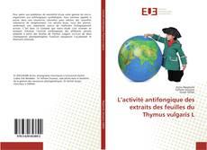 L'activité antifongique des extraits des feuilles du Thymus vulgaris L的封面