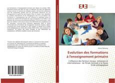 Evolution des formations à l'enseignement primaire的封面
