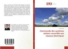 Couverture de Commande des systèmes éoliens raccordés aux réseaux électriques