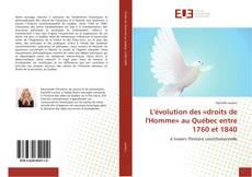L'évolution des «droits de l'Homme» au Québec entre 1760 et 1840 kitap kapağı
