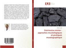 Borítókép a  Patrimoine minier : approches muséologiques et pratiques muséographique - hoz
