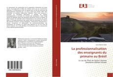 Portada del libro de La professionnalisation des enseignants du primaire au Brésil