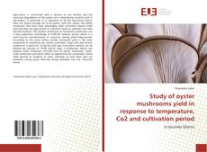 Couverture de Study of oyster mushrooms yield in response to temperature, Co2 and cultivation period