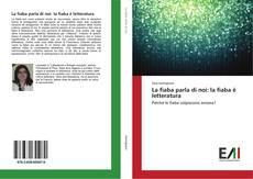 Bookcover of La fiaba parla di noi: la fiaba è letteratura
