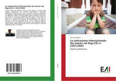 Bookcover of La sottrazione internazionale dei minori nel Reg (CE) n. 2201/2003