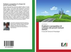 Bookcover of Problemi e prospettive di sviluppo dei piccoli Comuni italiani