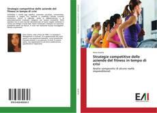 Copertina di Strategie competitive delle aziende del fitness in tempo di crisi
