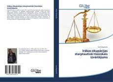 Обложка Irākas okupācijas starptautiski tiesiskais izvērtējums